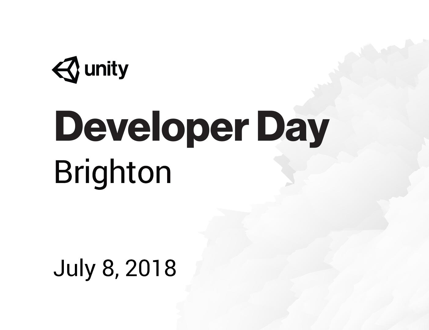 Unity Developer Day: Brighton 2018
