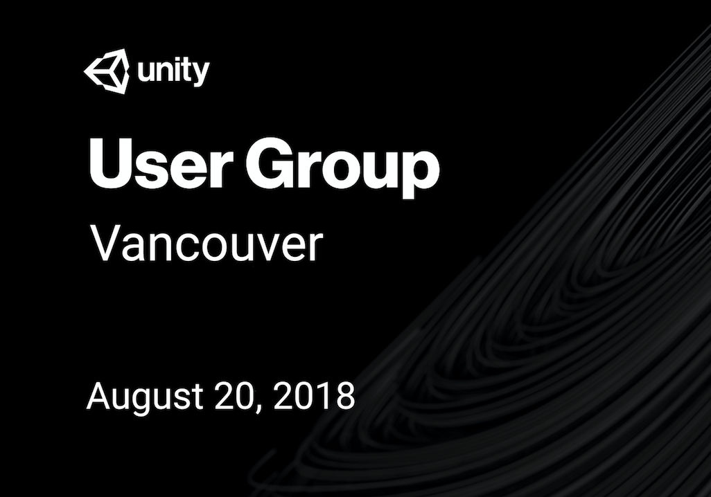 Unity User Group: Vancouver