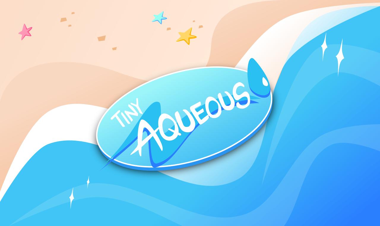 Tiny Aqueous