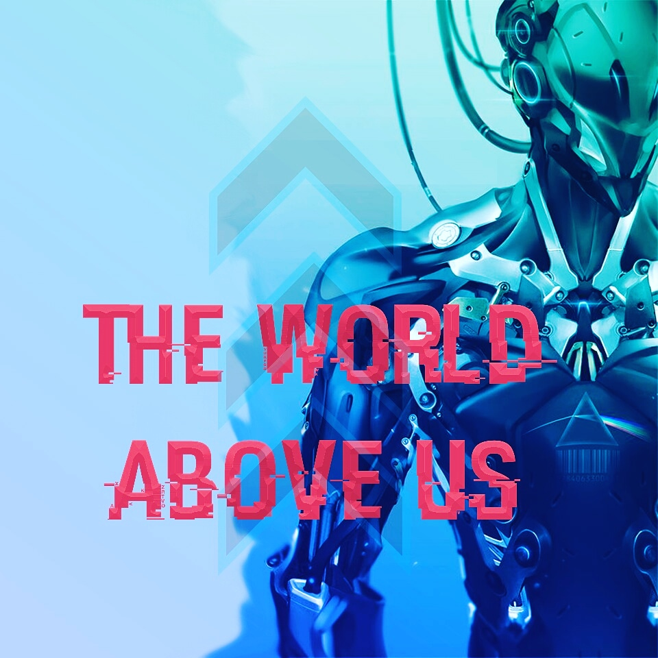 The World Above Us
