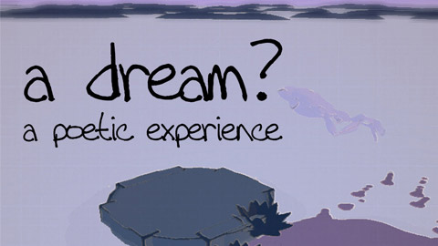 """a dream? - a poetic experience"" has free demo"