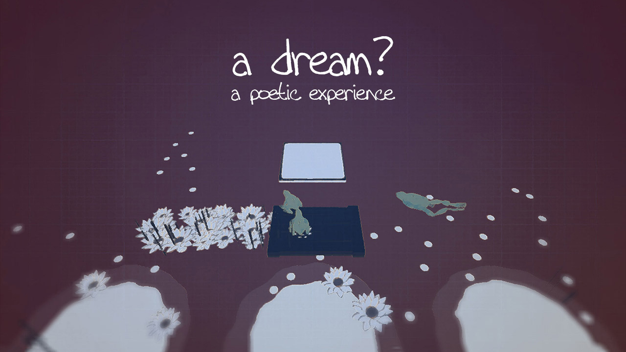 a dream? - a poetic experience
