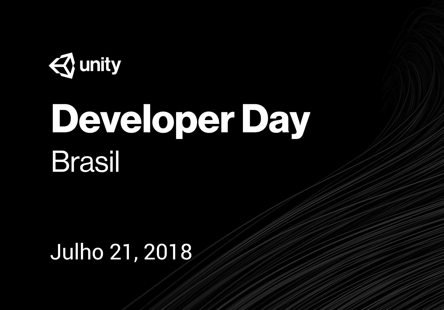 Unity Developer Day: Brasil 2018