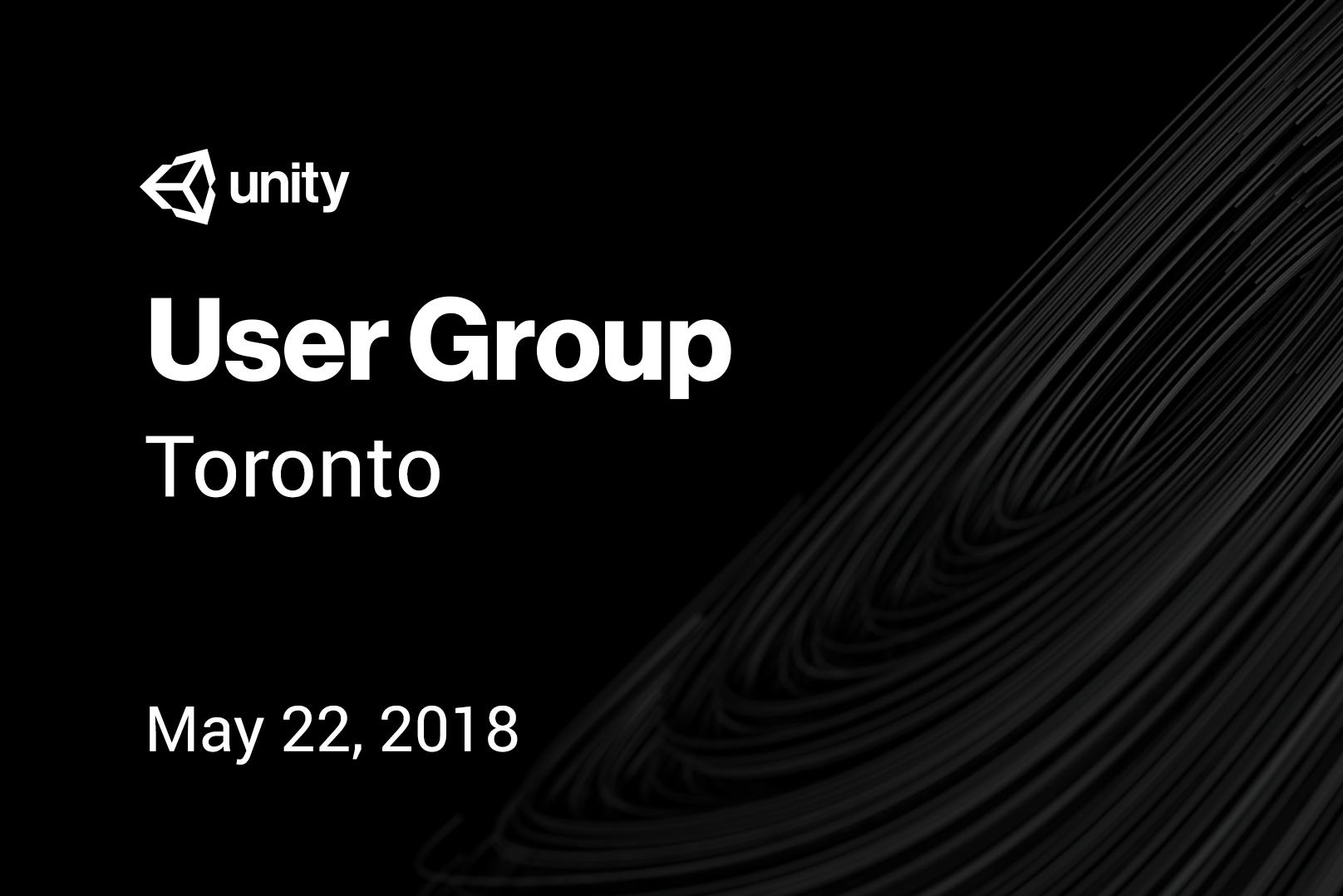 Unity User Group: Toronto