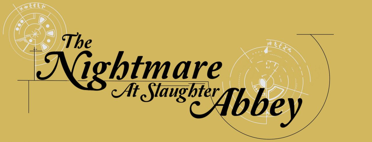 The Nightmare at Slaughter Abbey
