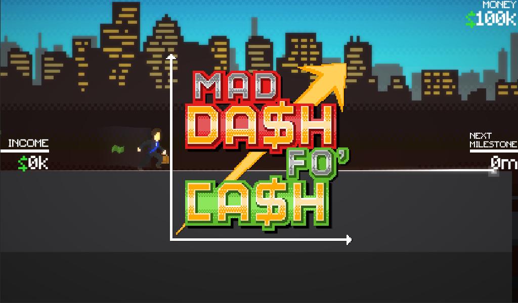 Mad Dash Fo' Cash