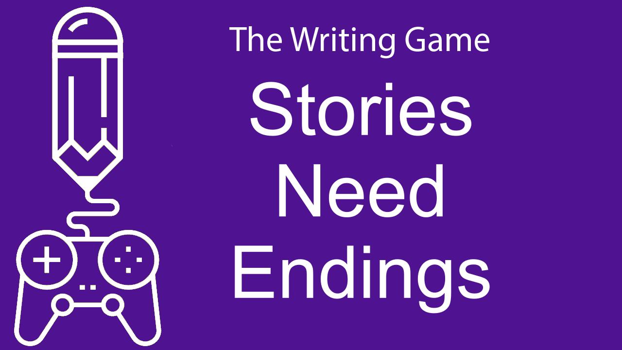 Stories Need Endings