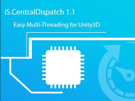 iS.Central Dispatch - Multi-Threaded for Unity
