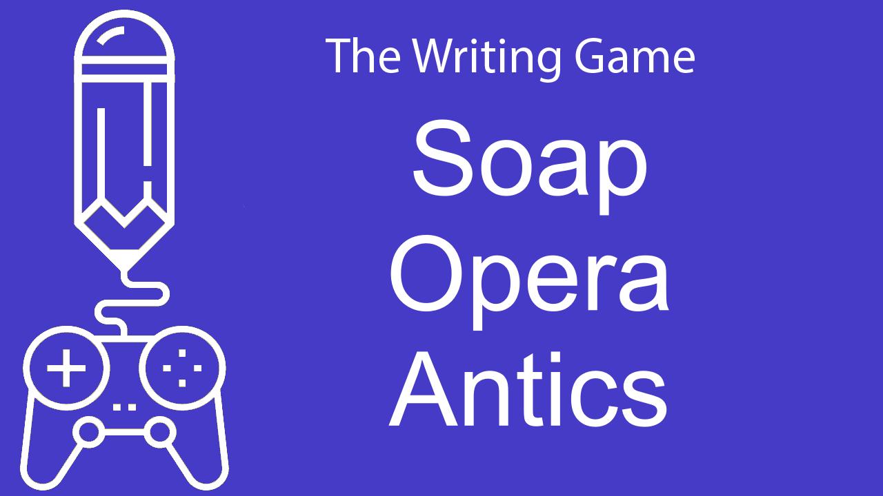 Soap Opera Antics