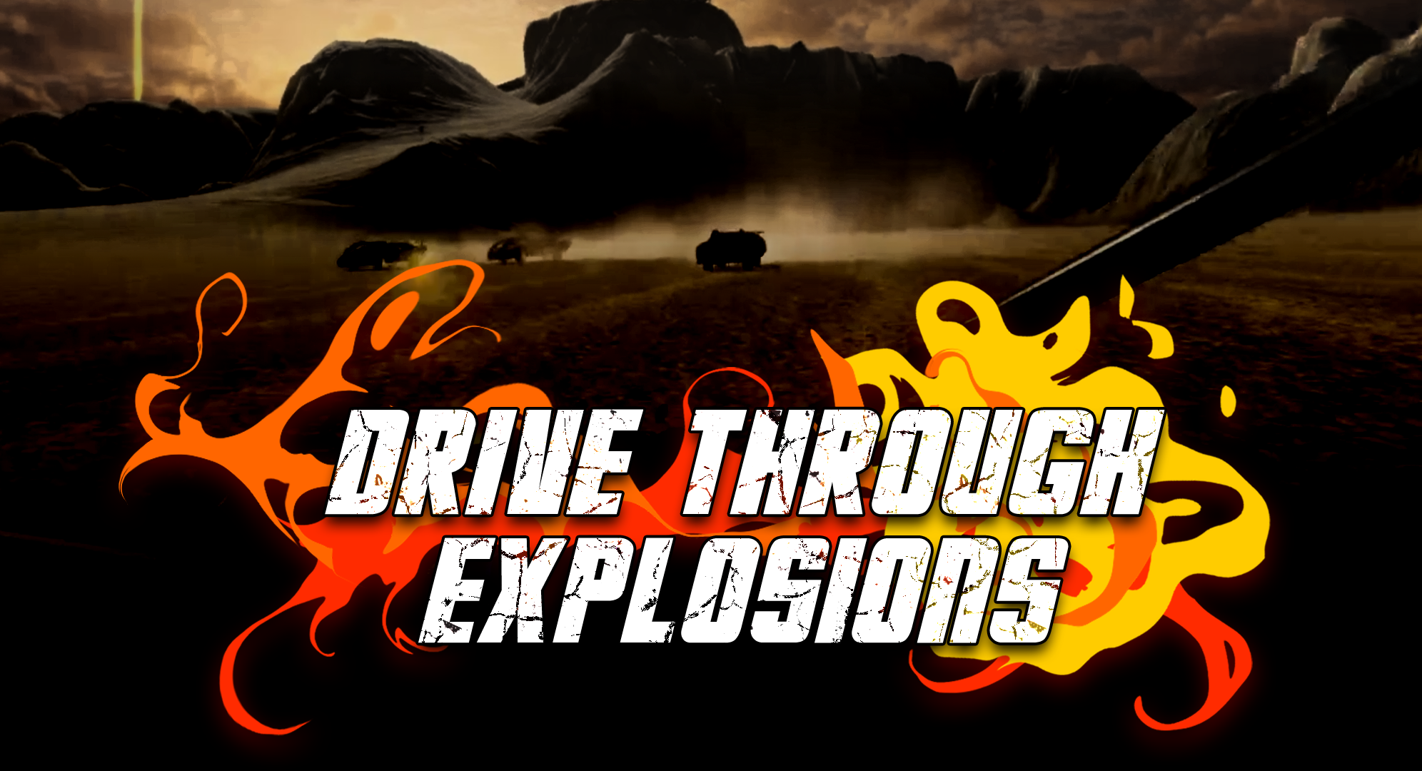 Drive Through Explosions
