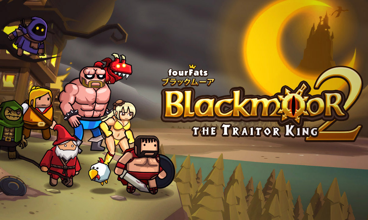 Blackmoor 2: the Traitor King