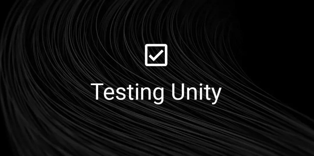揭秘Unity新版本测试