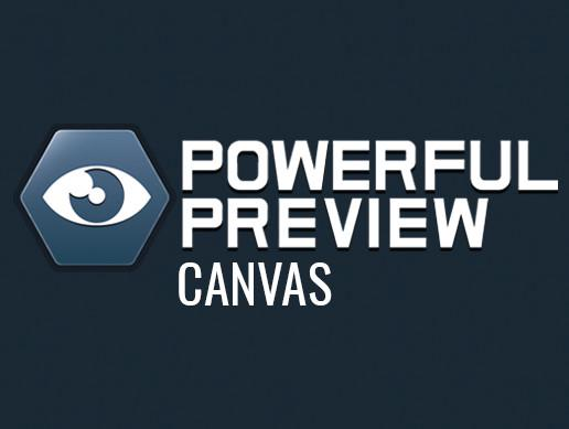 Powerful Preview - Canvas