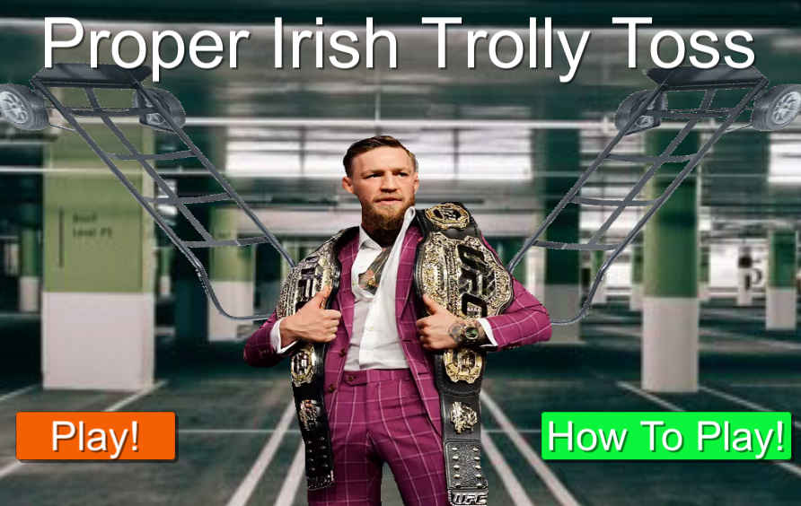 Proper Irish Trolly Toss