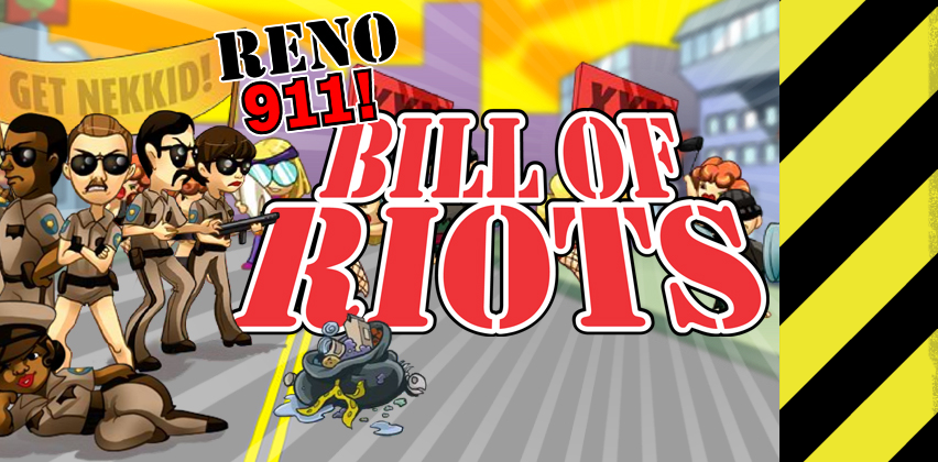 Reno 911: Bill of Riots