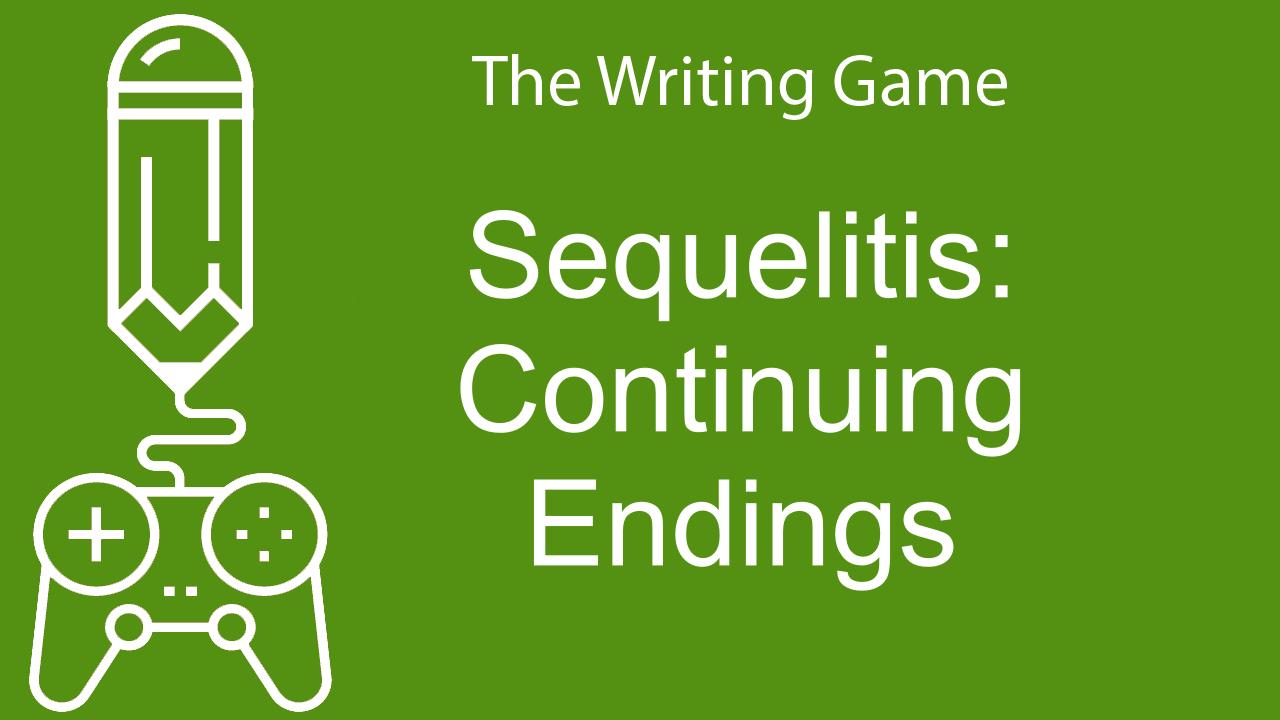 Sequelitis: Continuing Endings