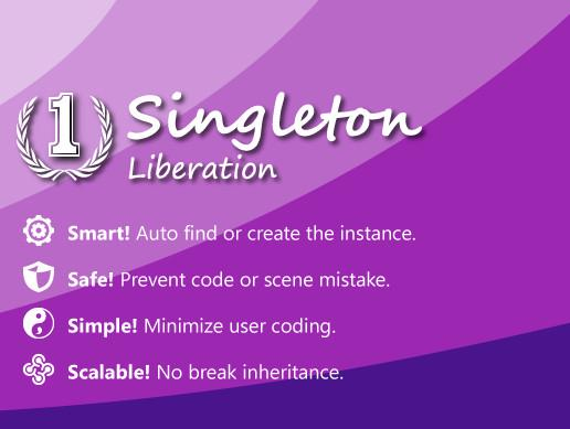 Singleton Liberation - Inherit from your own MonoBehaviour