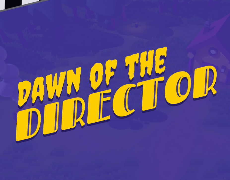 Dawn Of The Director