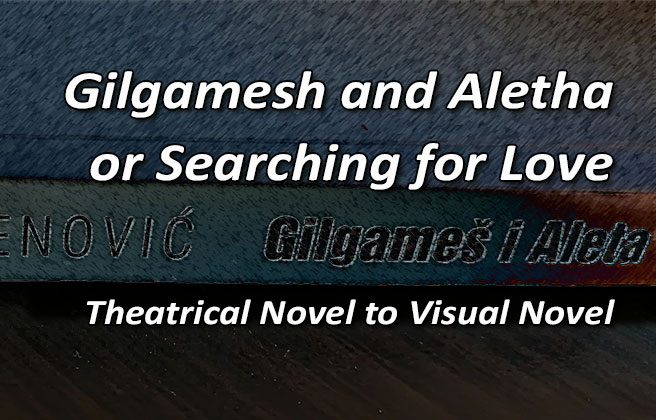 Gilgamesh and Aletha or Searching for Love
