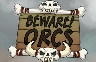 BEWARE! ORCS