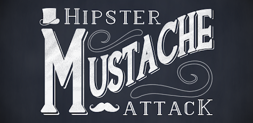 Hipster Mustache Attack