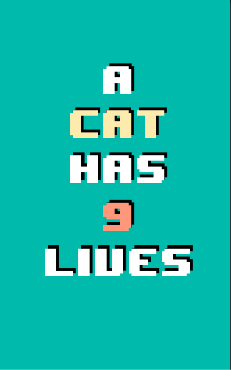 A Cat Has 9 Lives (WIP)