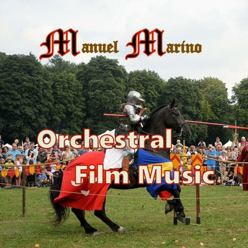 Manuel Marino Film Music: Orchestral Drama, Scifi, Medieval, Heroic, Epic, Tension and Thrilling.