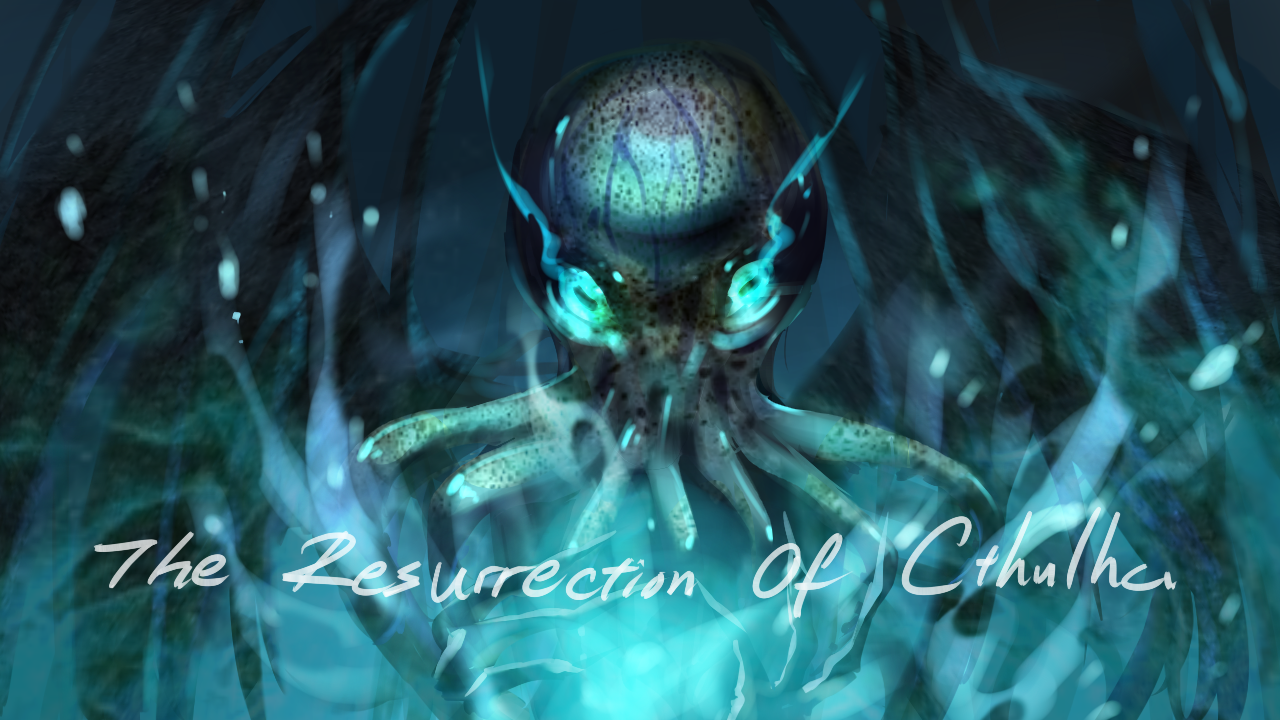 The resurrection of Cthulhu