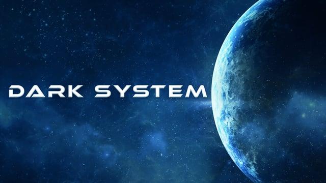 Dark System Promo Video