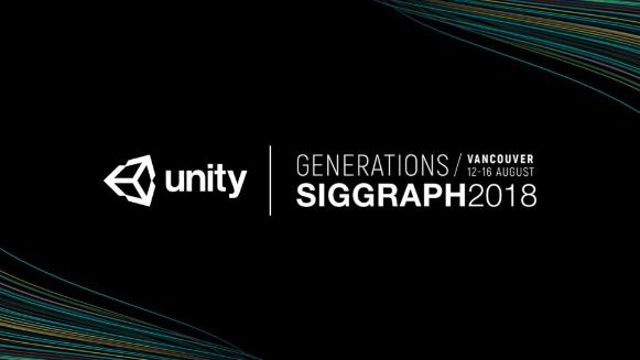 Unity SIGGRAPH 2018精彩回顾