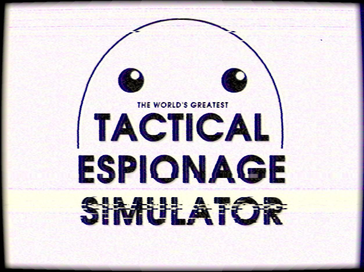 Tactical Espionage Simulator