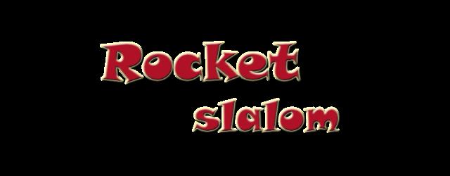 Rocket Slalom