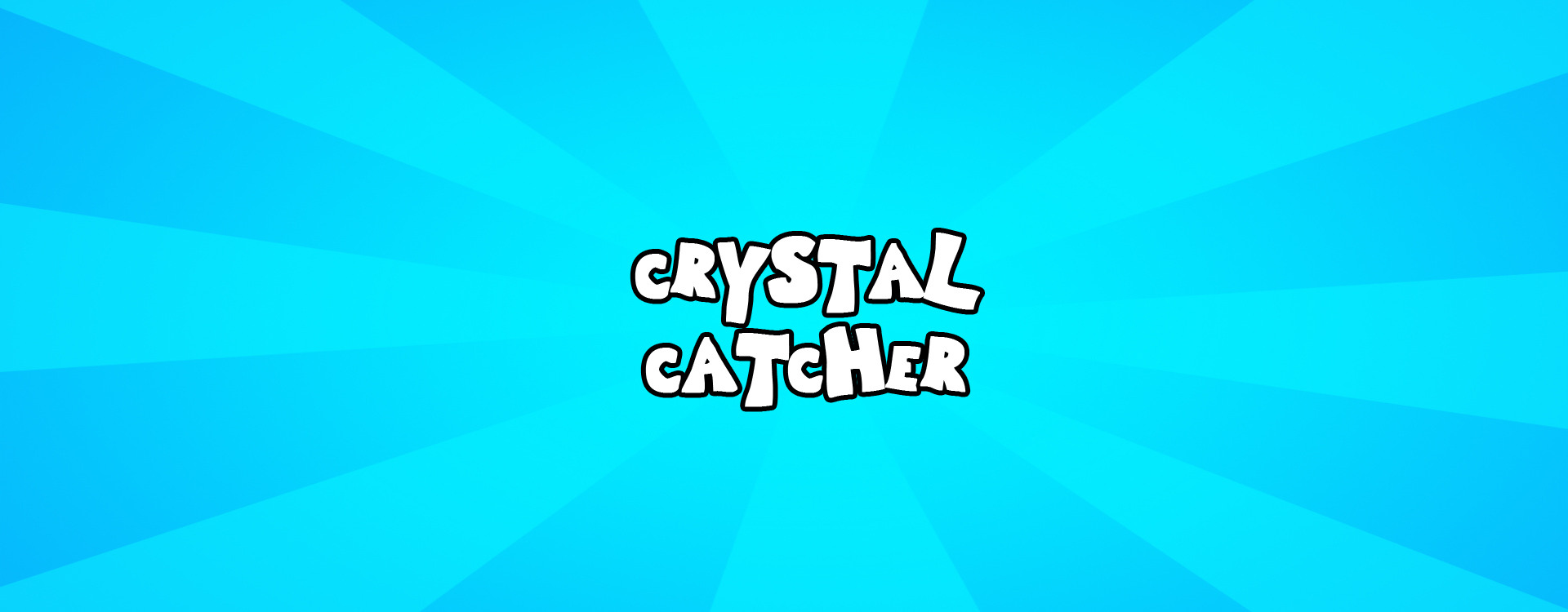 Crystal Catcher