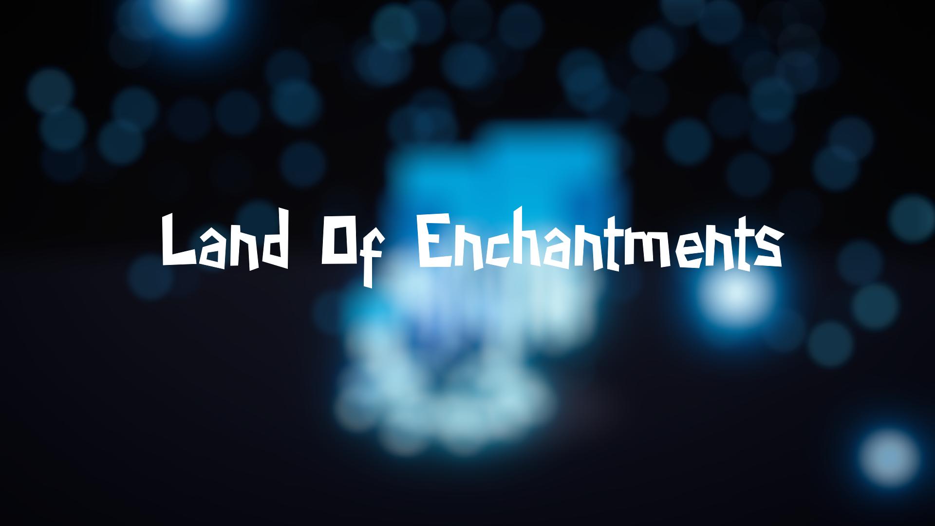 Land Of Enchantments