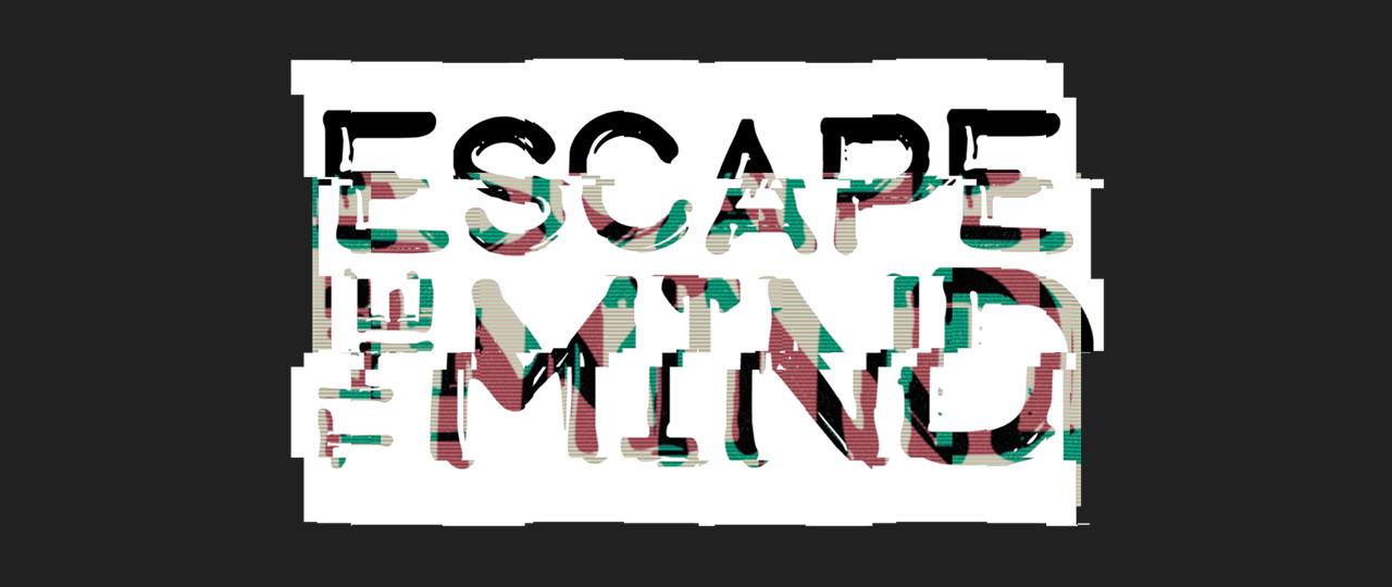 Escape the Mind
