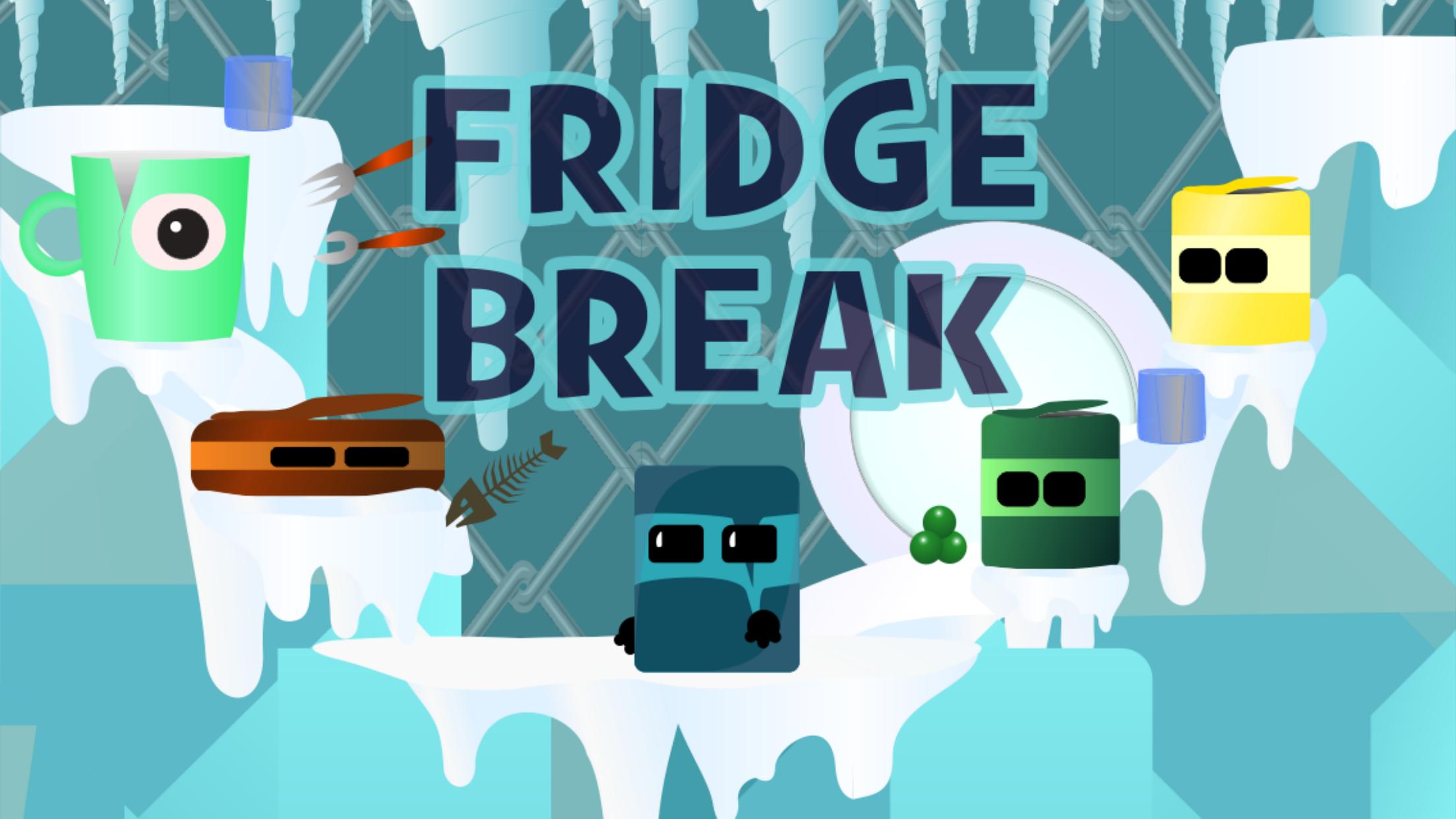 Fridge Break