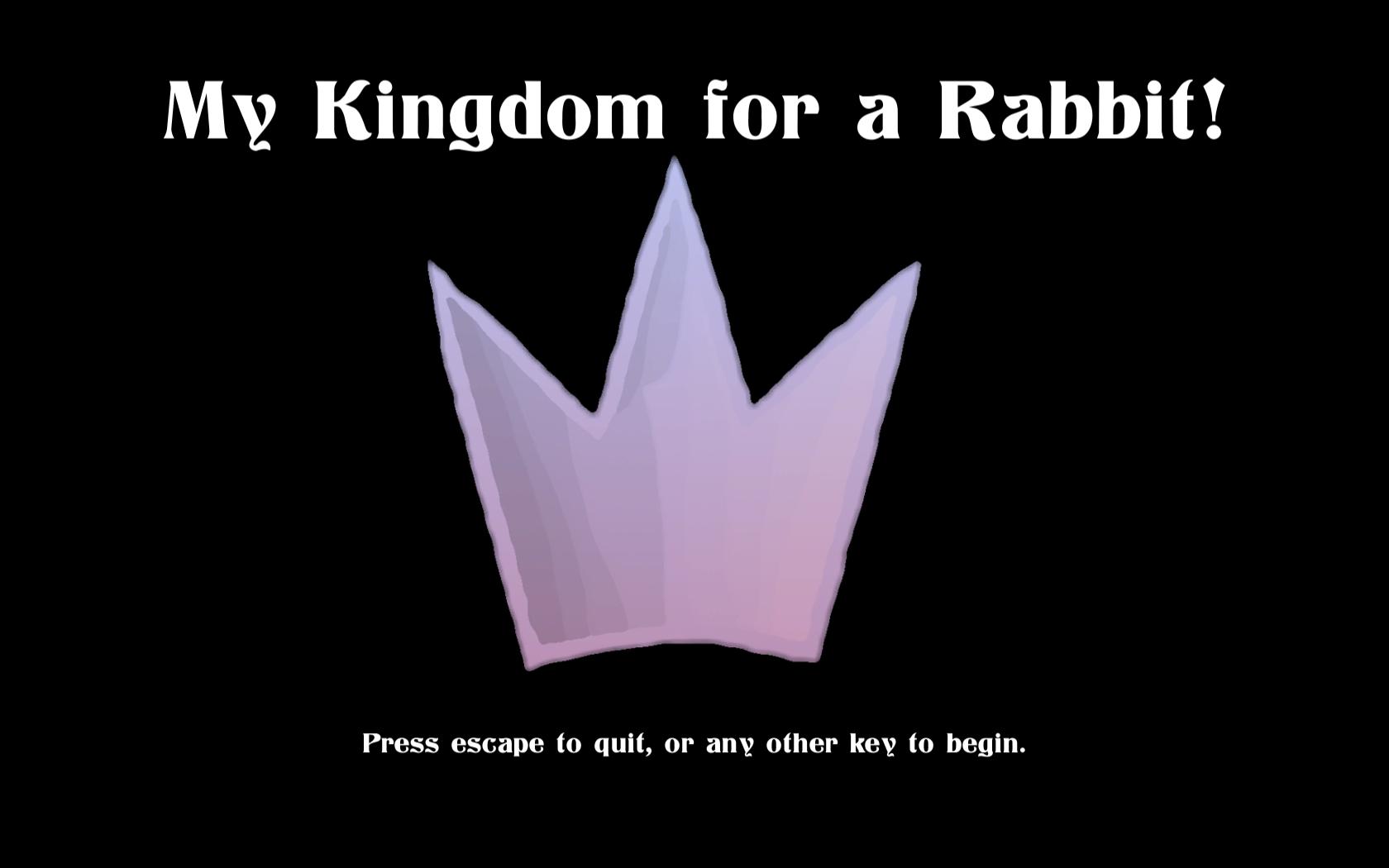 My Kingdom for a Rabbit!