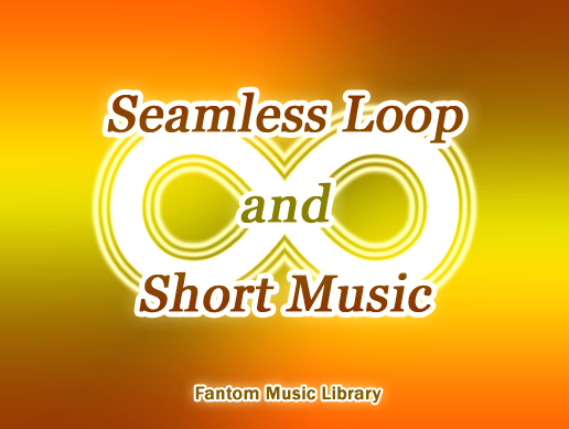 Seamless Loop and Short Music