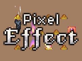 Pixel Effects!