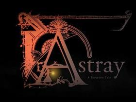Astray: A Forsaken Tale