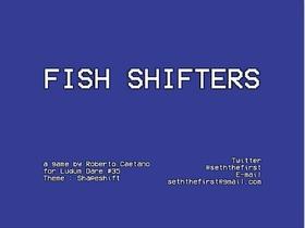 Fish Shifters