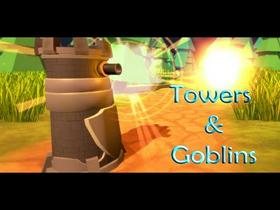 Towers & Goblins