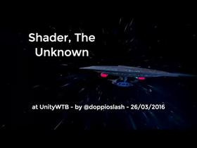 Shader, The Unknown
