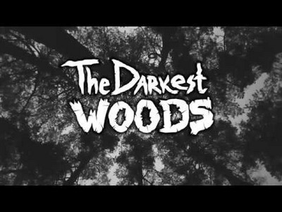 The Darkest Woods