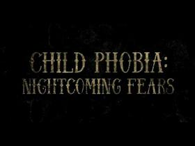 Child Phobia: Nightcoming Fears