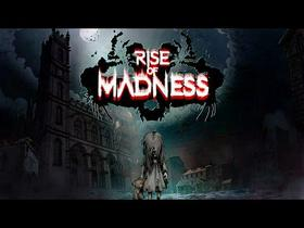 Rise of Madness